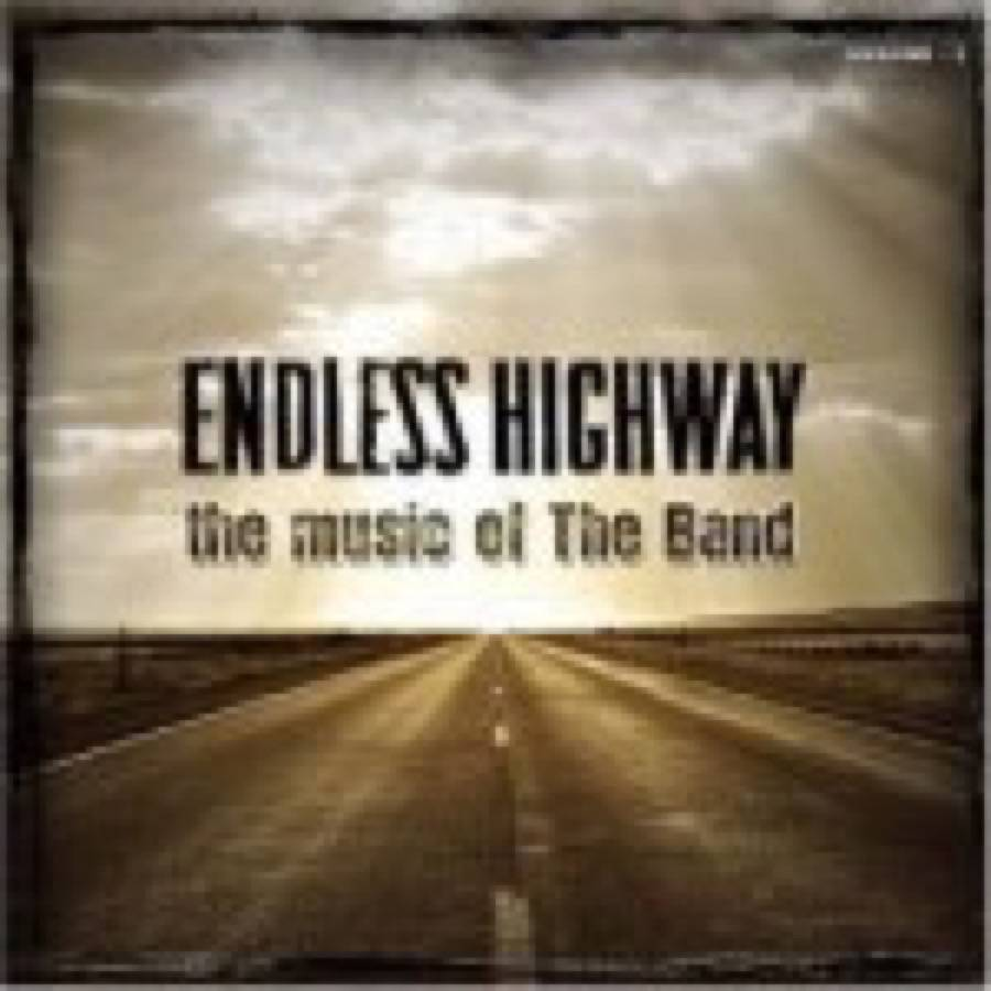 Endless Highway / The Music of The Band