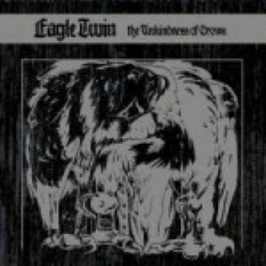 Eagle Twin – The Unkindness of Crows