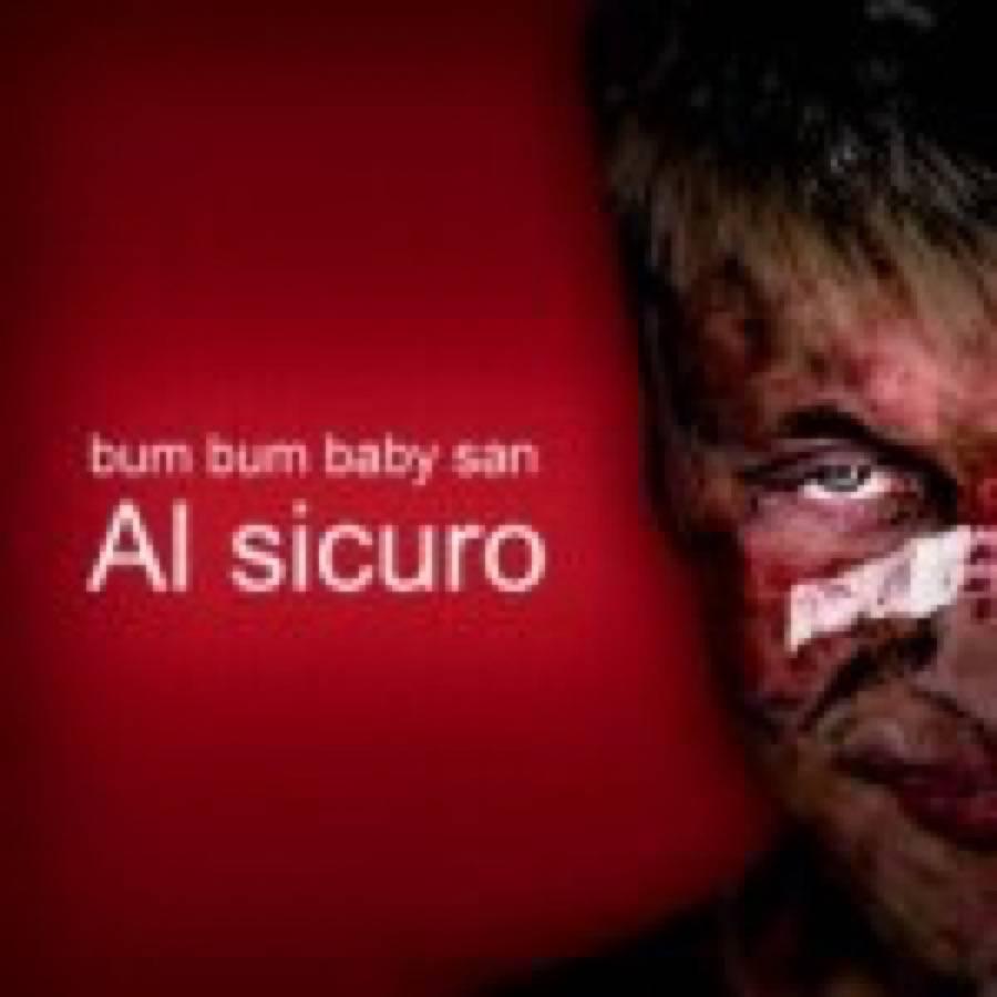 Bum Bum Baby San – Al sicuro