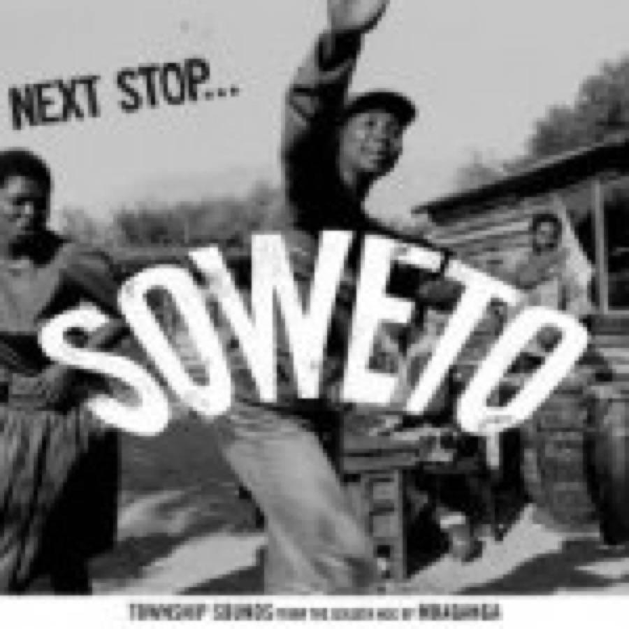 Next Stop….Soweto Vol.1: Underground Township Jive 1969-1976