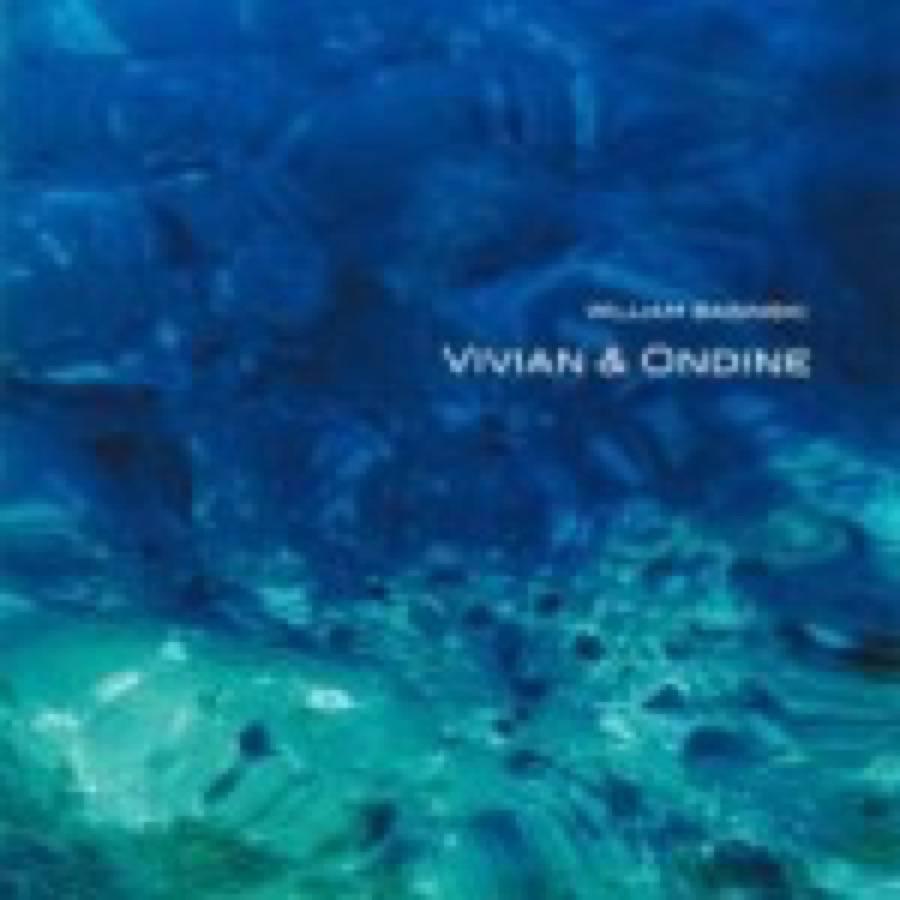 William Basinski – Vivian & Ondine
