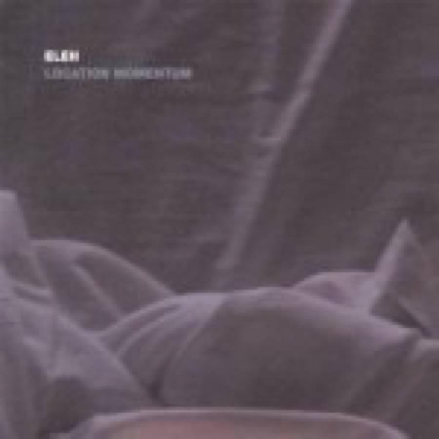 Eleh – Location Momentum