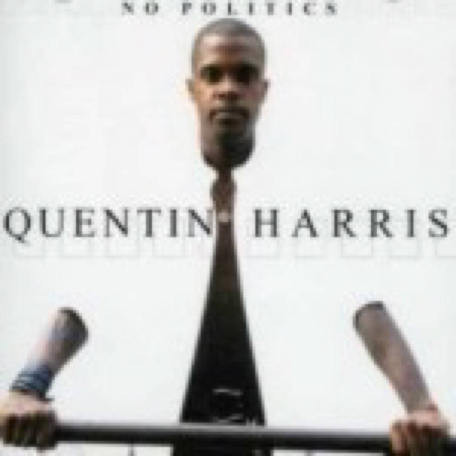 Quentin Harris – No Politics