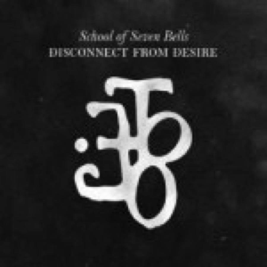 School Of Seven Bells – Disconnect From Desire