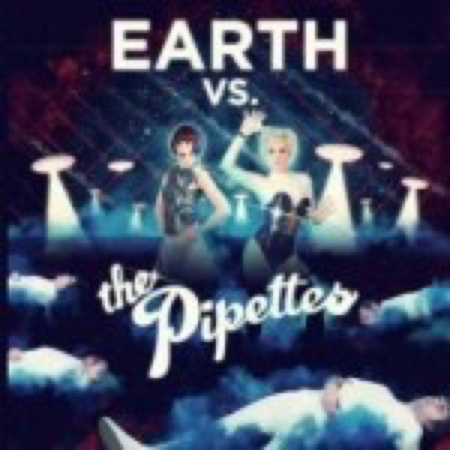 Pipettes (The) – Earth vs. The Pipettes
