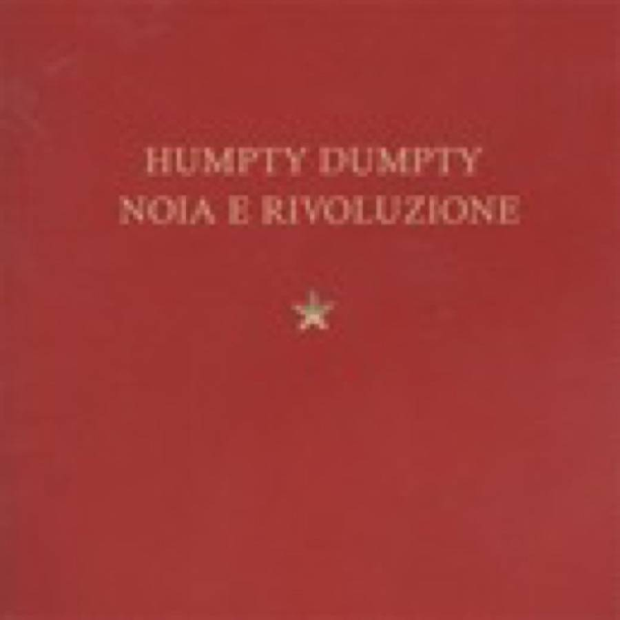 Humpty Dumpty – Noia e rivoluzione