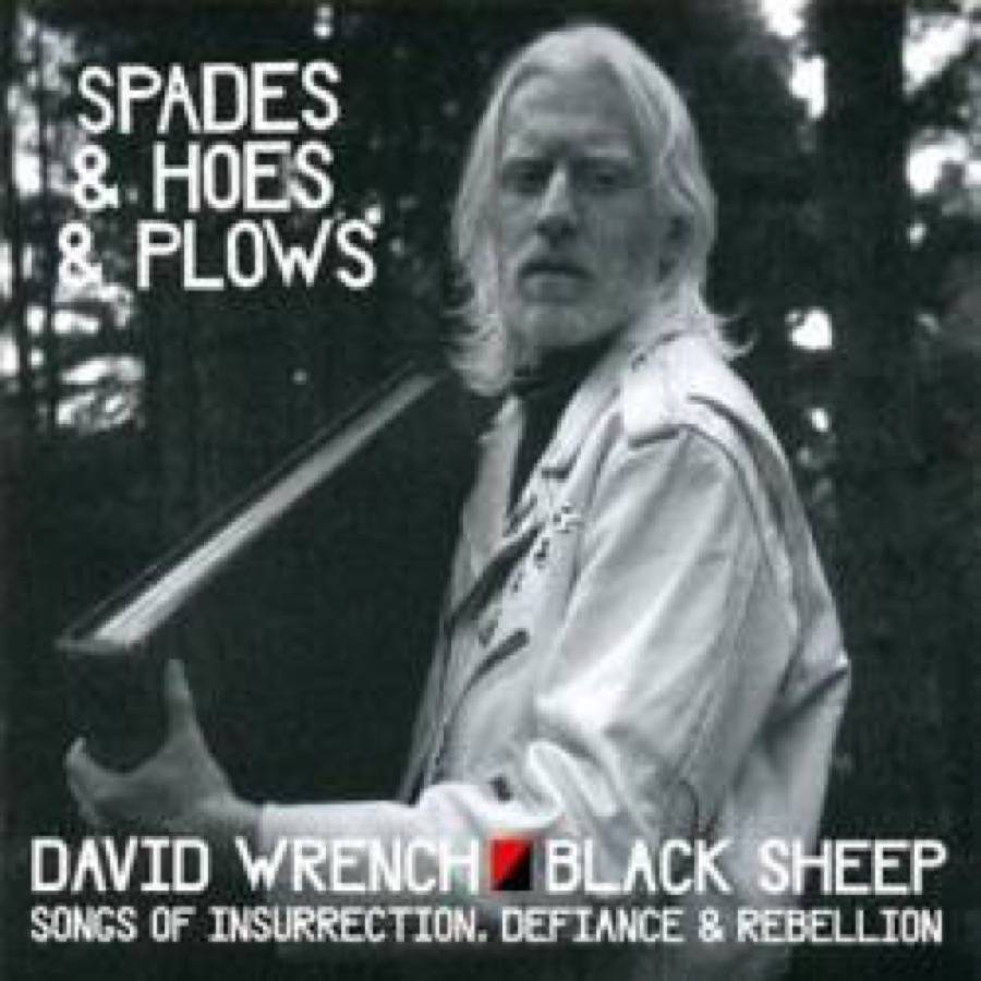 Spades & Hoes & Plows. Songs Of Insurrection, Defiance & Rebellion