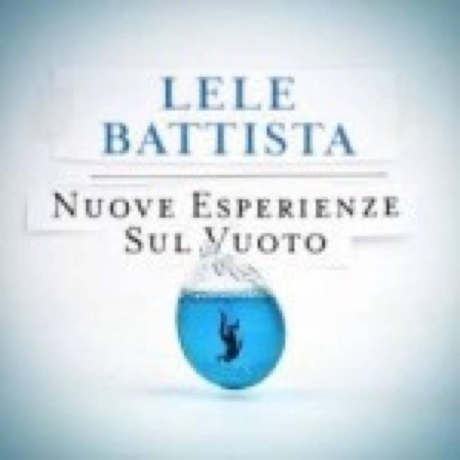 Lele Battista – Nuove Esperienze sul Vuoto