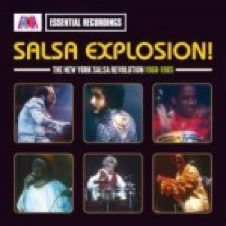 Salsa Explosion: The New York Salsa Revolution 1970-1979