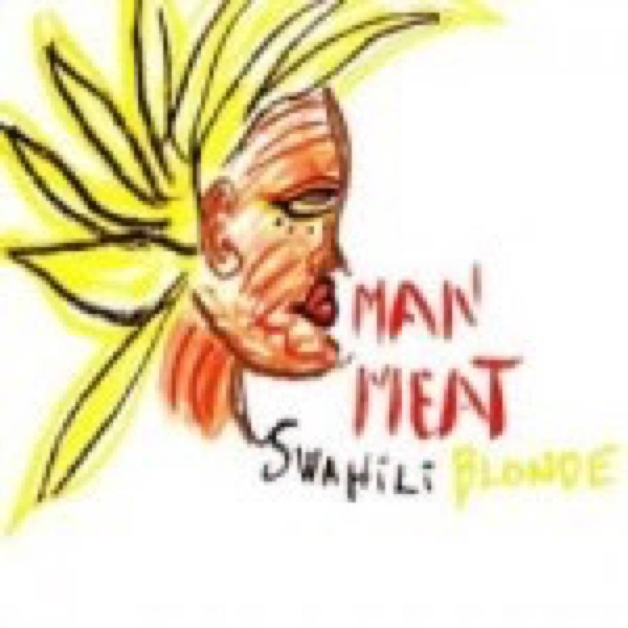 Swahili Blonde – Man Meat
