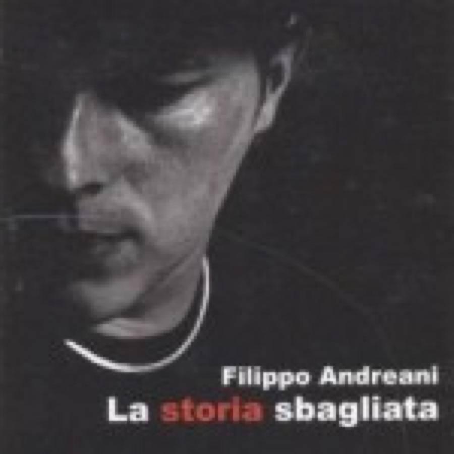 Filippo Andreani – La storia sbagliata