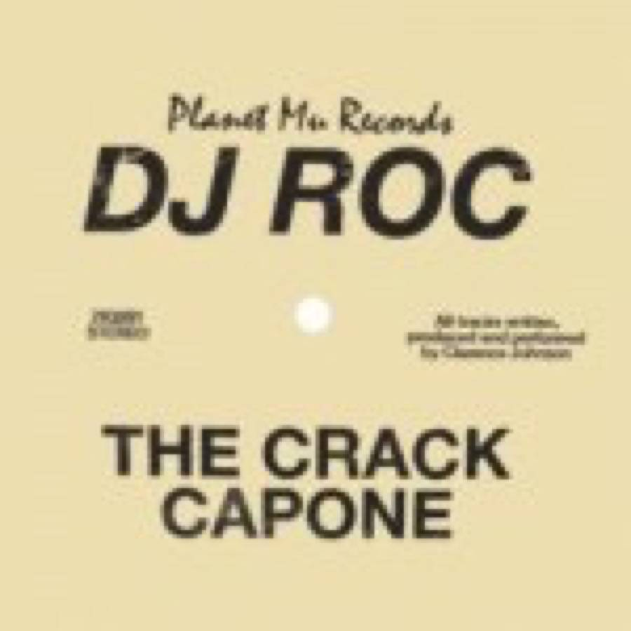 DJ Roc – The Crack Capone
