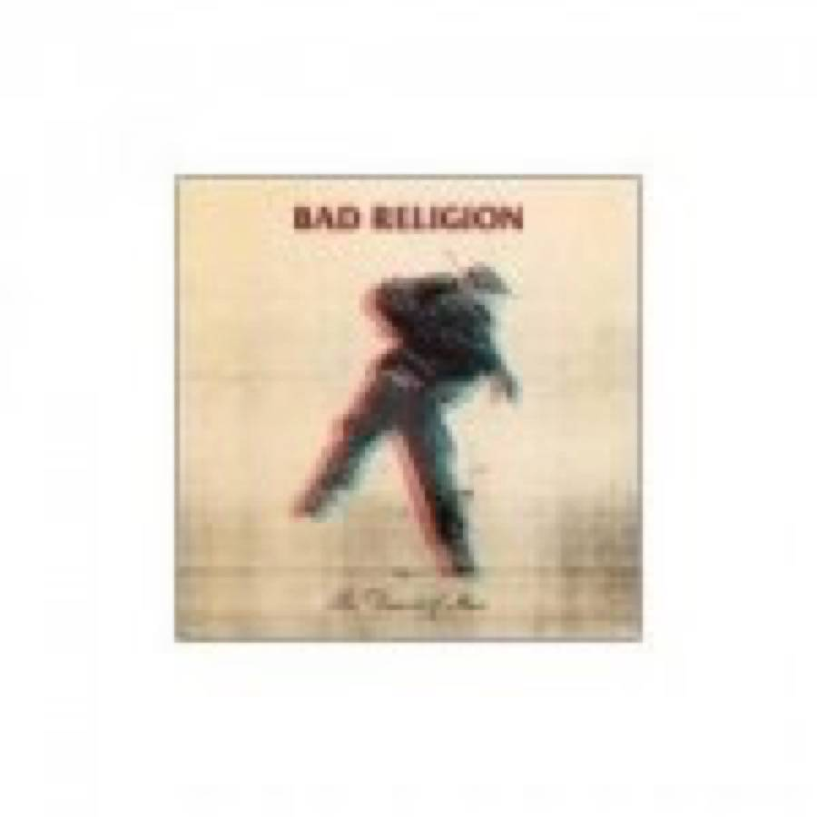 Bad Religion – The Dissent Of Man