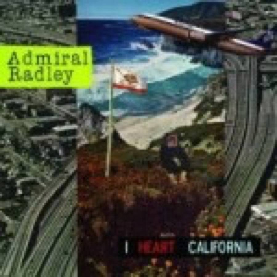 Admiral Radley – I Heart California