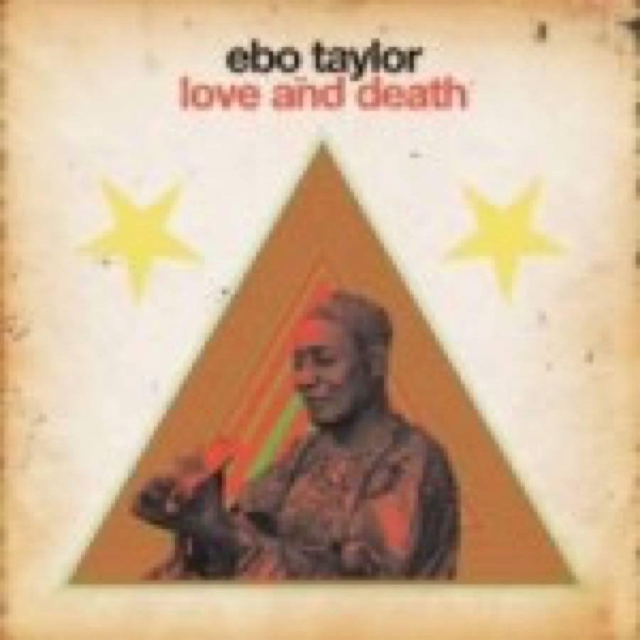 Ebo Taylor – Love And Death
