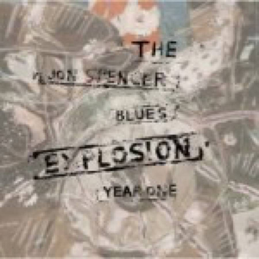 Jon Spencer Blues Explosion – Year One