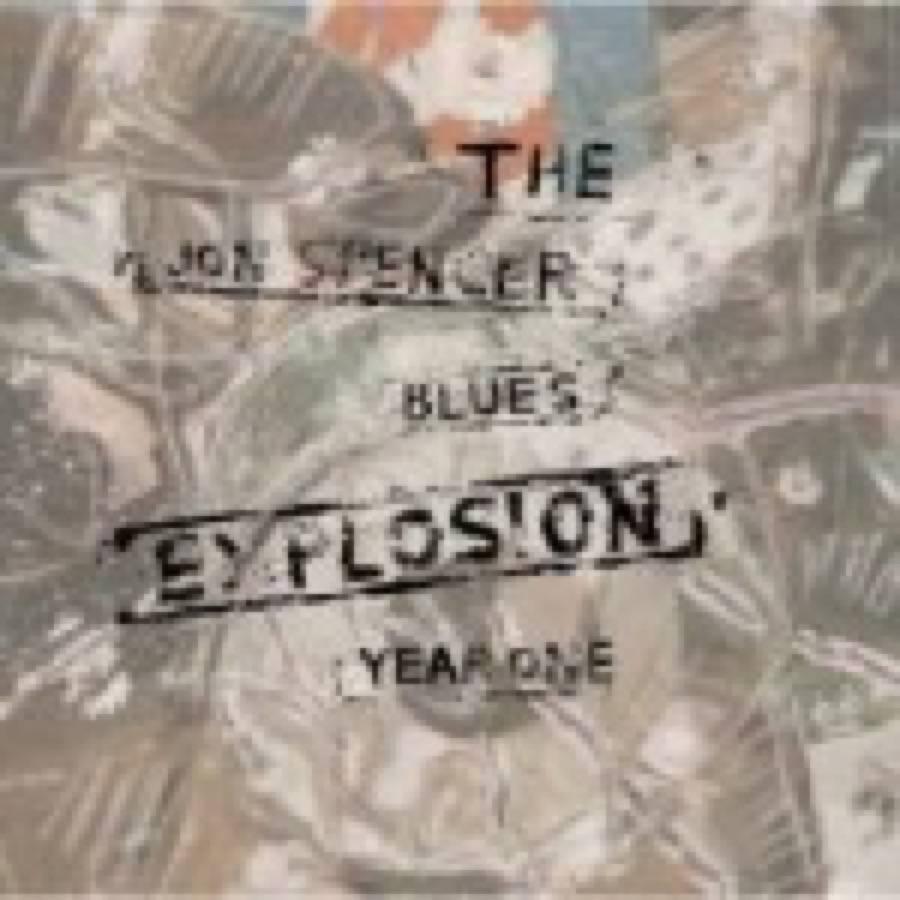 Jon Spencer Blues Explosion – Year One