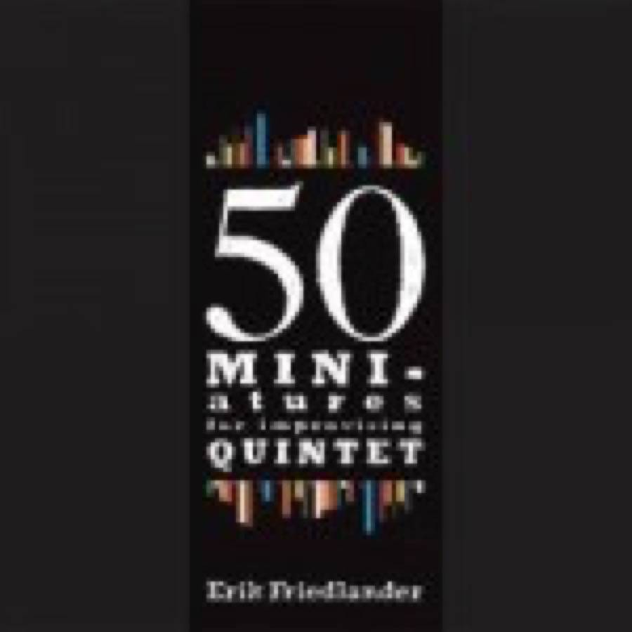 Fifty: 50 Miniatures For Improvising Quintet