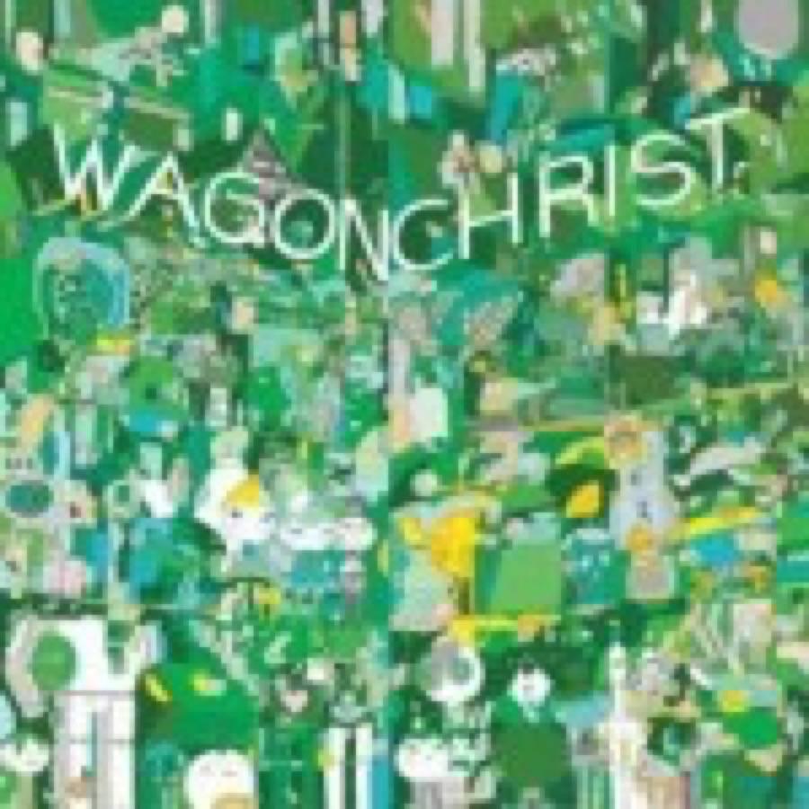 Wagon Christ – Toomorrow