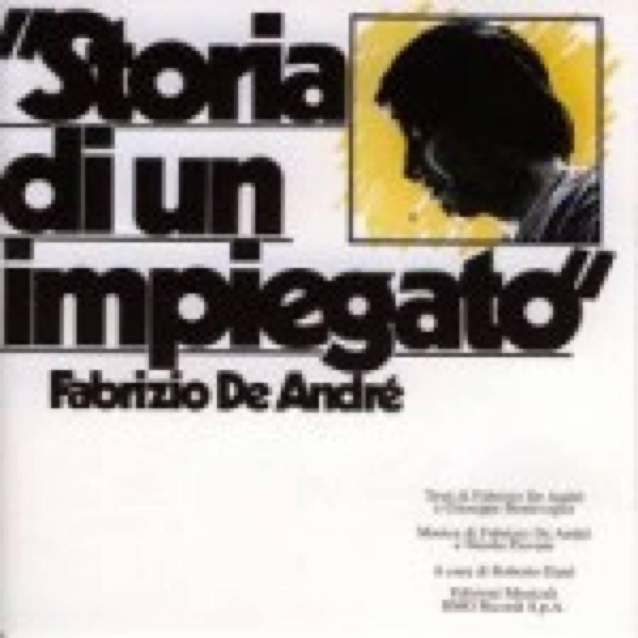 Fabrizio De André – Storia di un impiegato