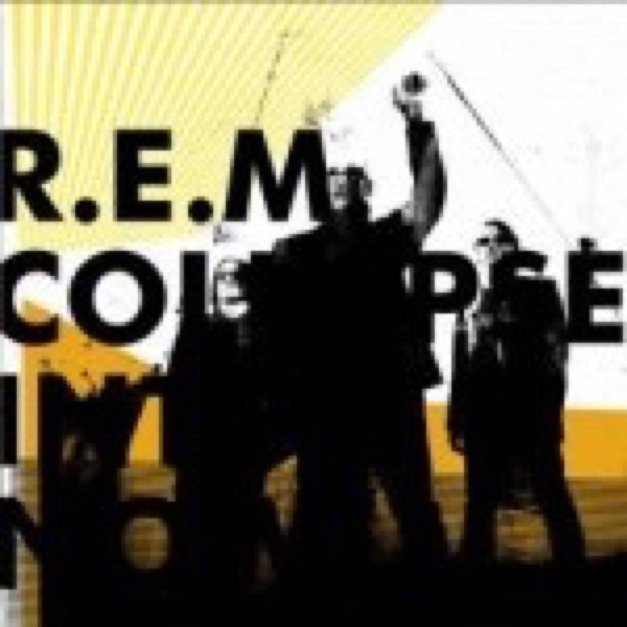 R.E.M. – Collapse Into Now