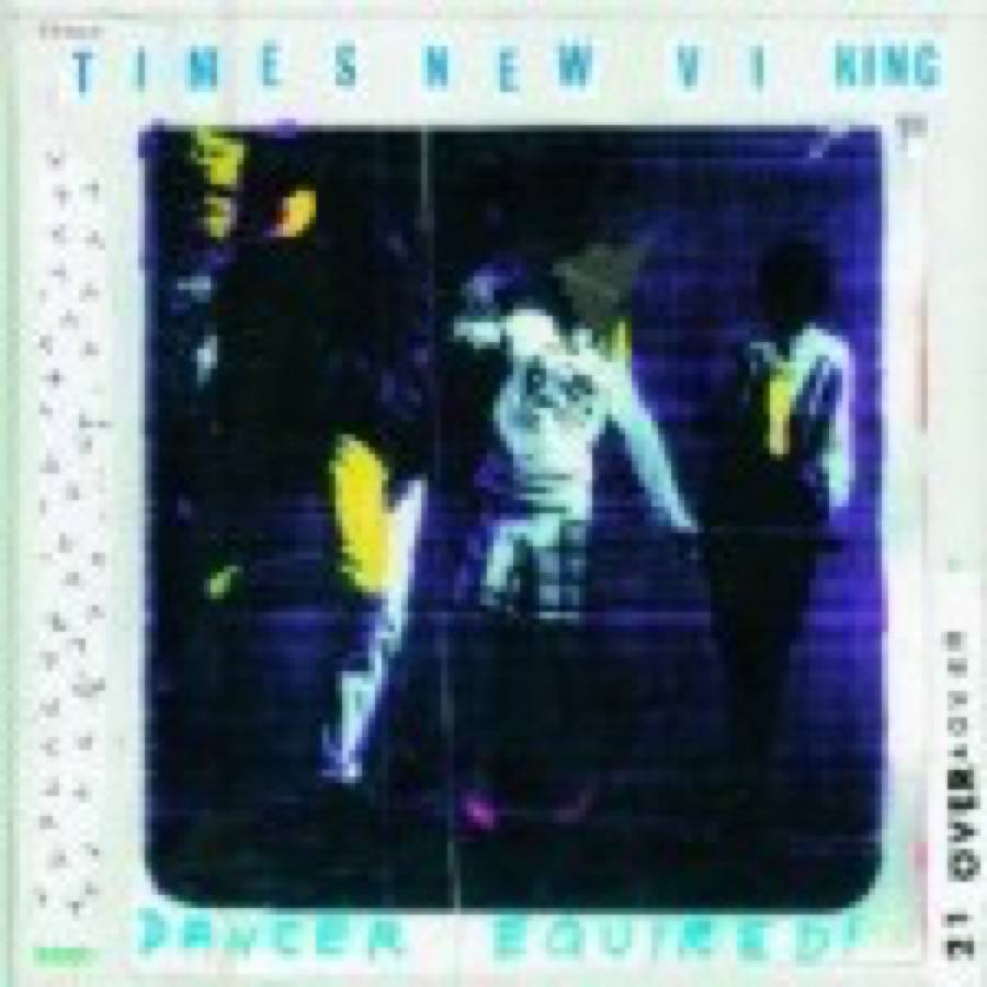 Times New Viking – Dancer Equired