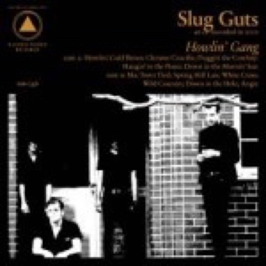 Slug Guts – Howlin' Gang