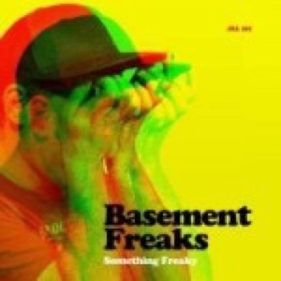 Basement Freaks – Something Freaky