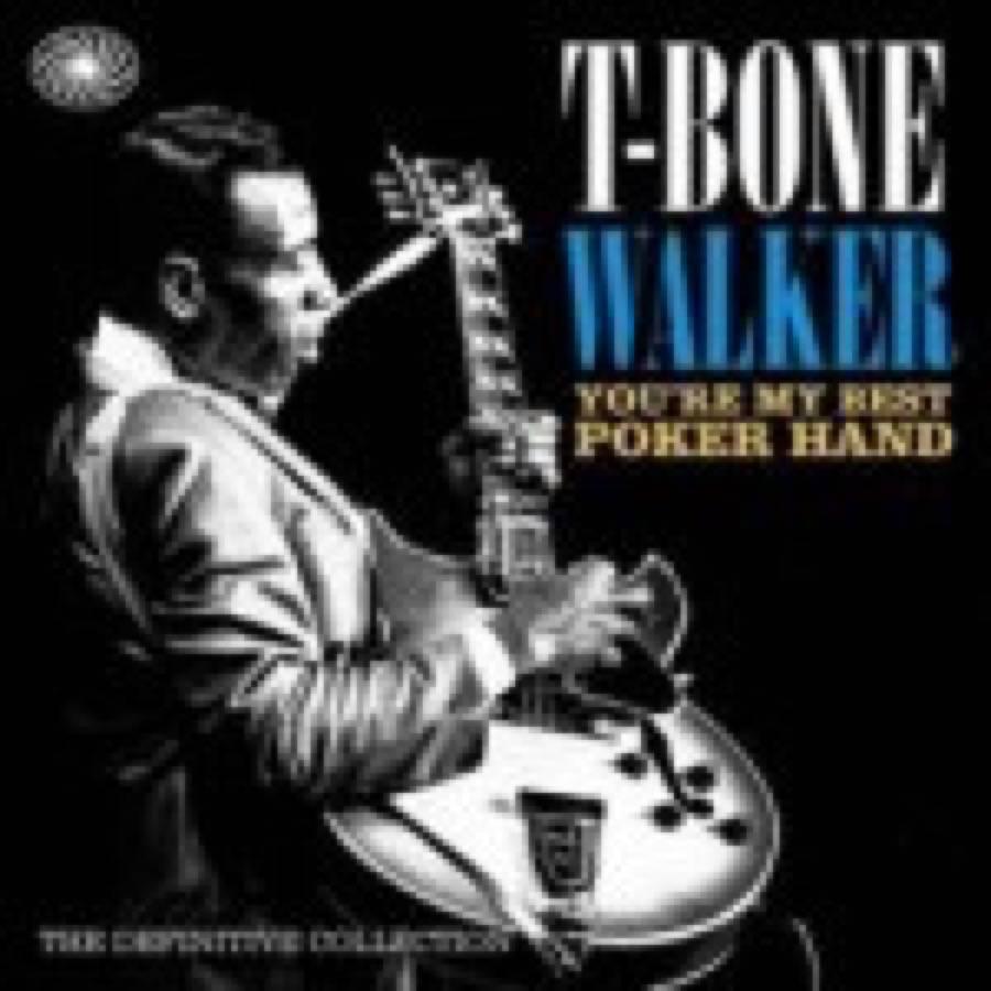 T-Bone Walker – You're My Best Poker Hand