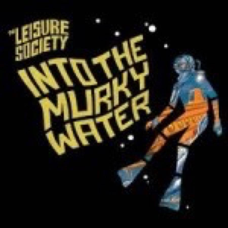 Leisure Society (The) – Into the Murky Water