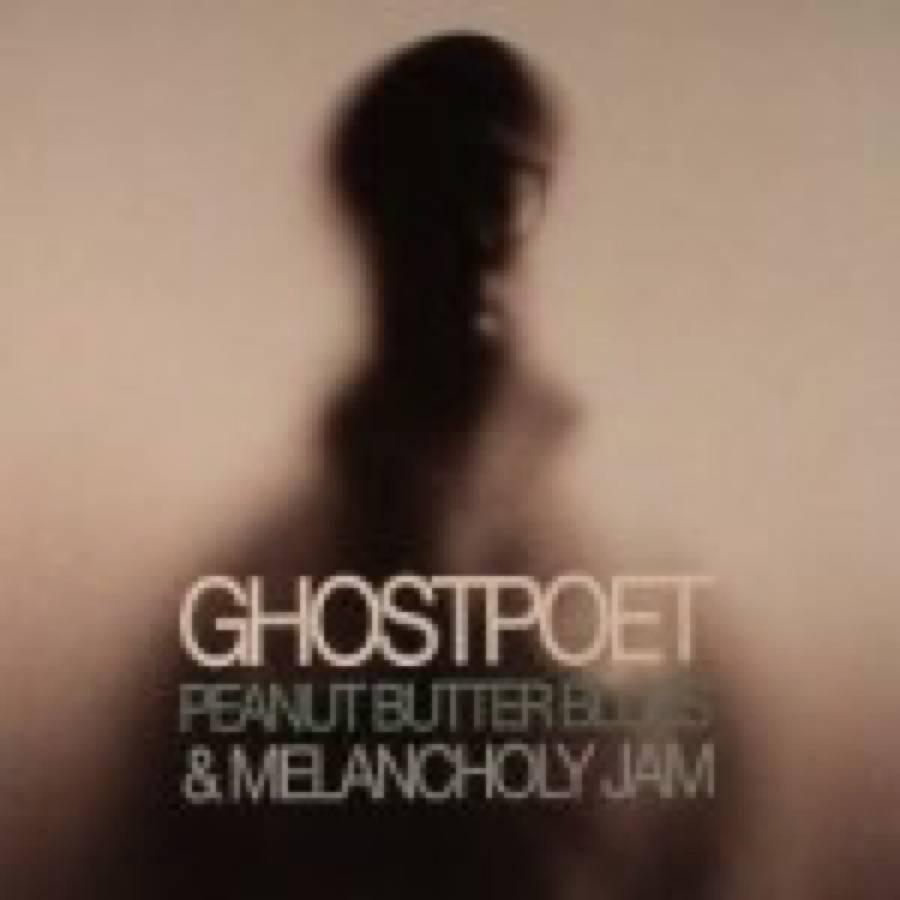 Ghostpoet – Peanut Butter Blues & Melancholy Jam