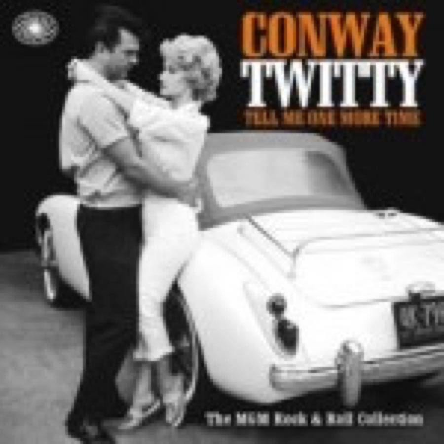 Conway Twitty – Tell Me One More Time