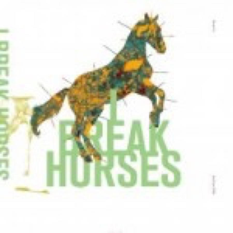 I Break Horses – Hearts