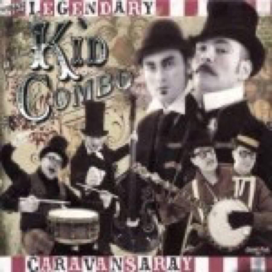 Legendary Kid Combo (The) – Caravansaray