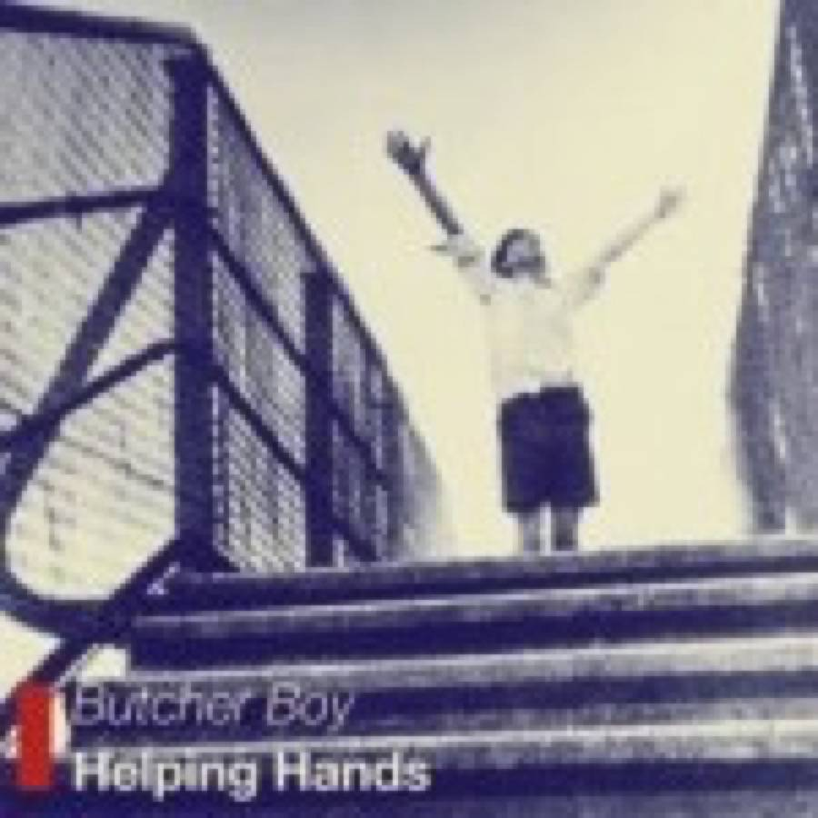 Butcher Boy – Helping Hands
