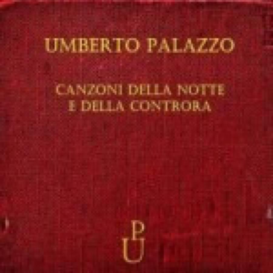 Umberto Palazzo – Canzoni della Notte e della Controra
