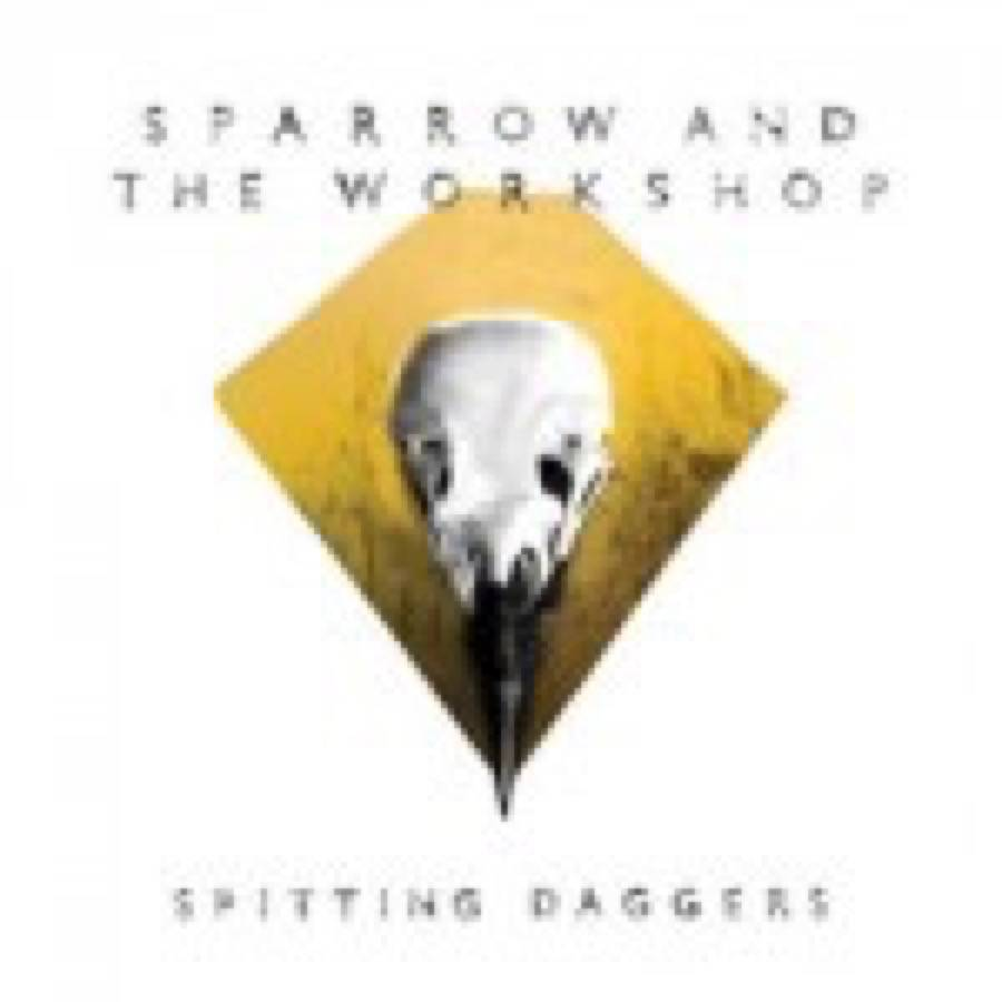 Sparrow And The Workshop – Spitting Daggers