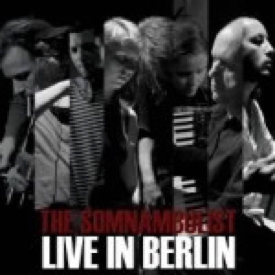 The Somnambulist – Live In Berlin
