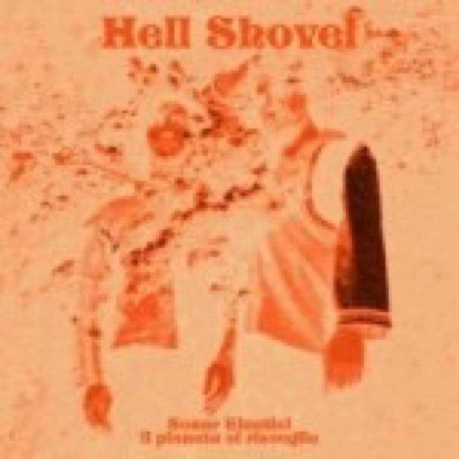 Hell Shovel – Sonar Elastici. Il Pianeta Si Risveglia
