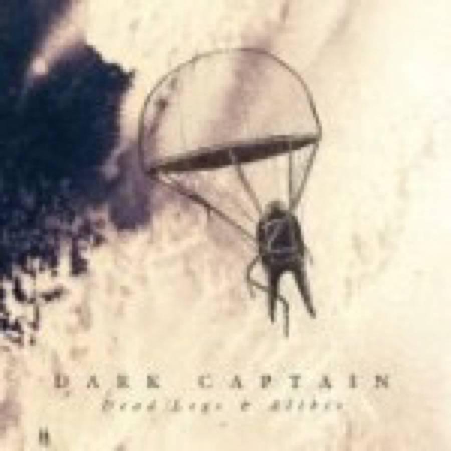 Dark Captain – Dead Legs & Alibis