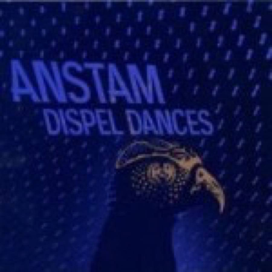 Anstam – Dispel Dances‏