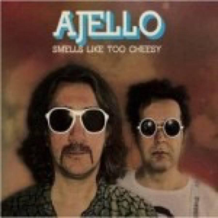Ajello – Smells Like Too Cheesy