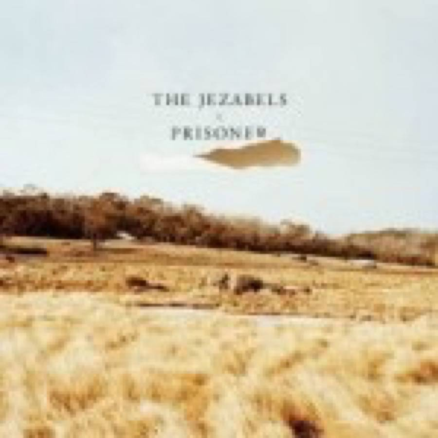 The Jezabels – Prisoner