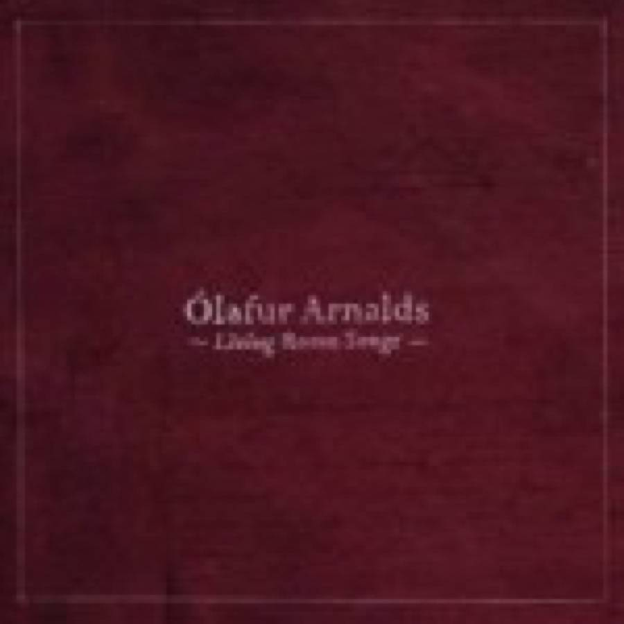 Olafur Arnalds – Living Room Songs