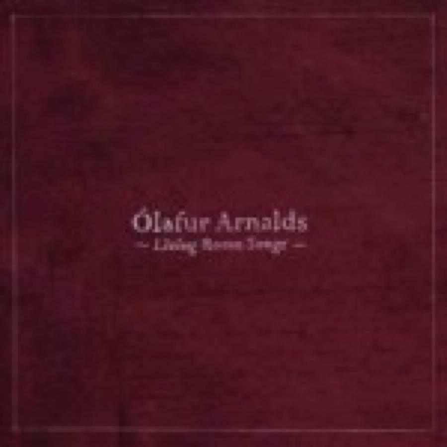 Olafur Arnalds – Living Room Songs