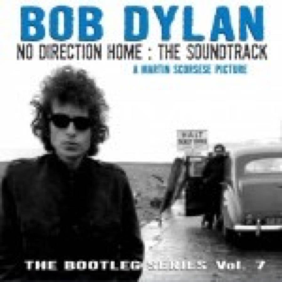 Bob Dylan – No Direction Home: The Soundtrack (The Bootleg Series Vol. 7)