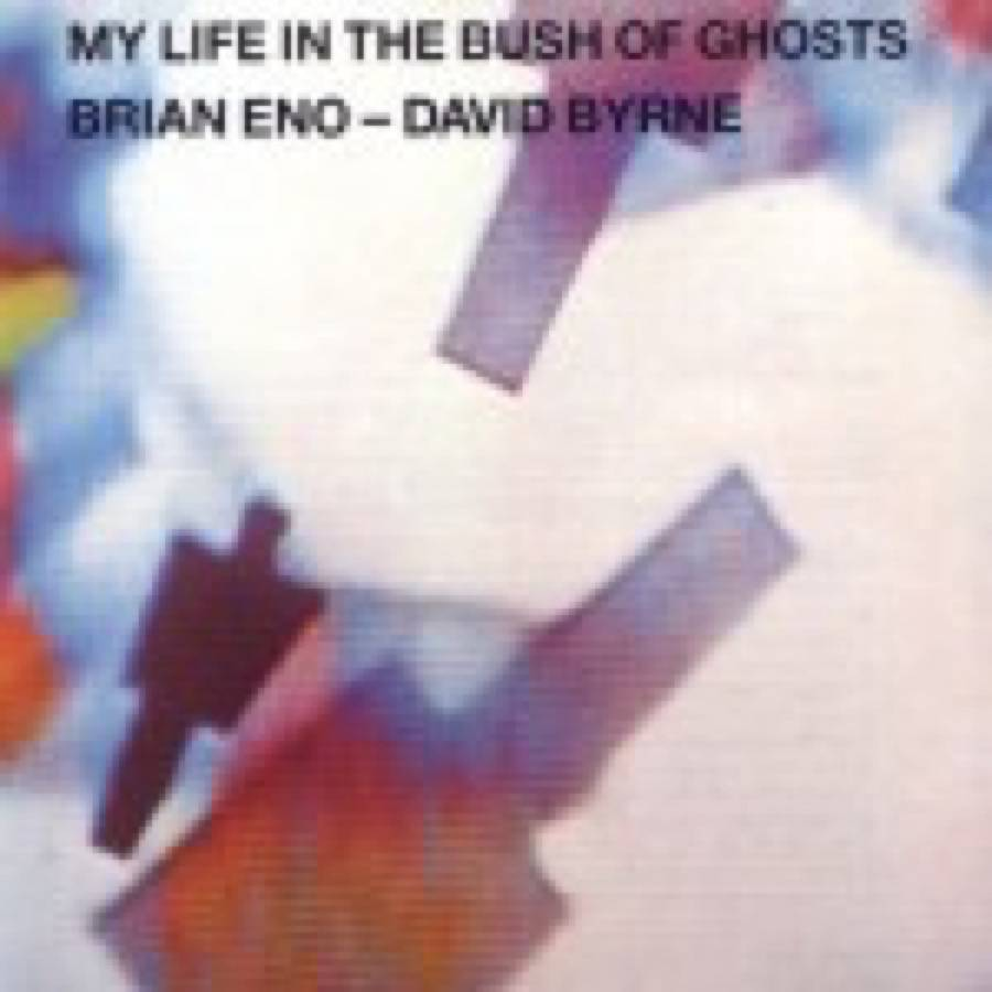 Brian Eno + David Byrne – My Life In The Bush Of Ghosts