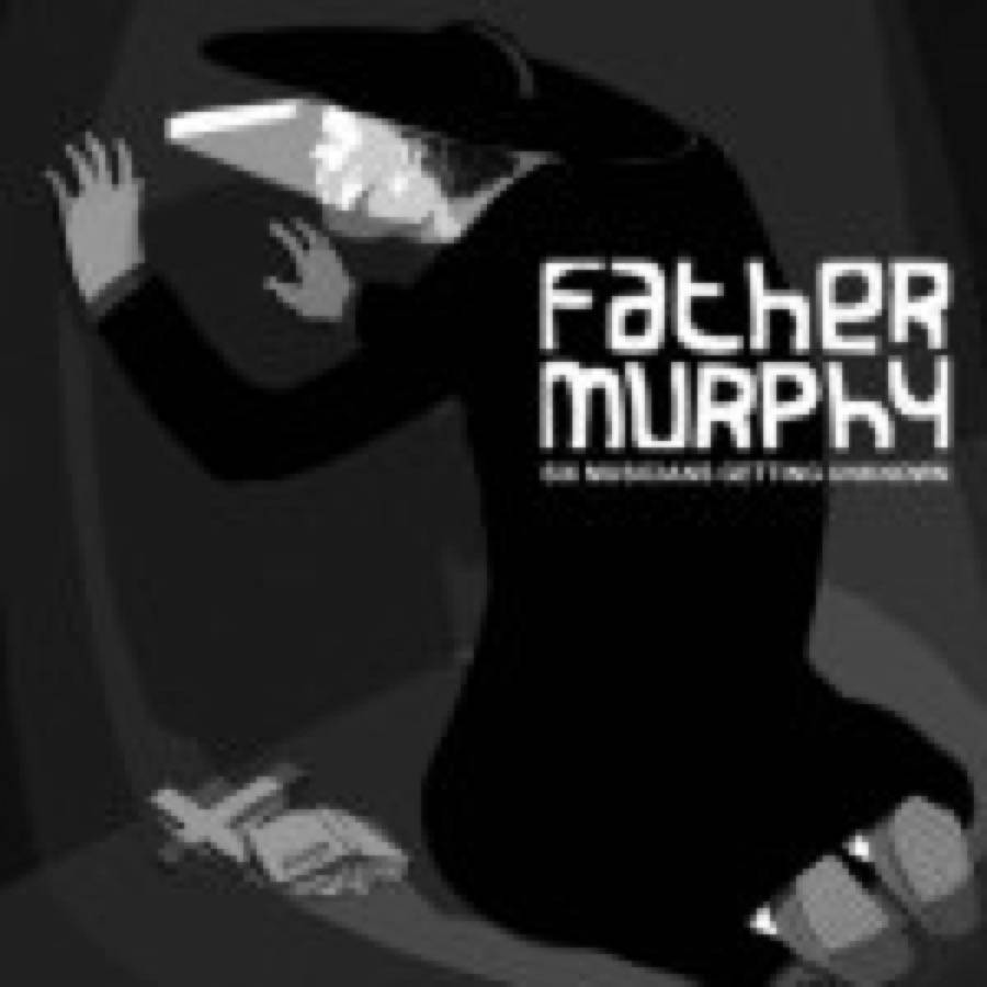 Father Murphy – Six Musicians Getting Unknown