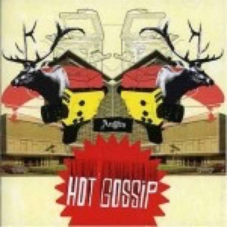 Hot Gossip – Angles