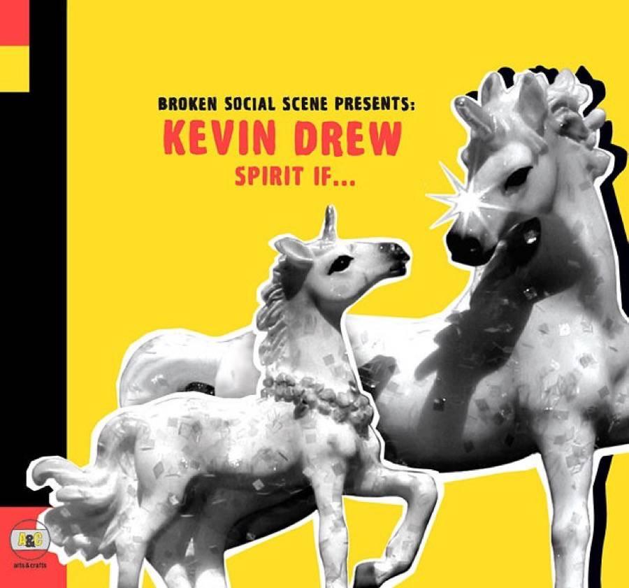 Presents: Kevin Drew Spirit If…